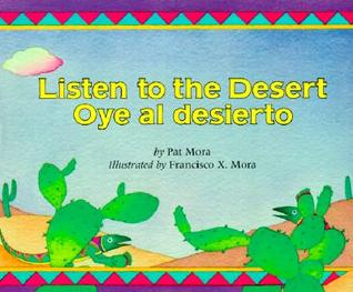 Listen to the Desert/Oye al Desierto by Pat Mora