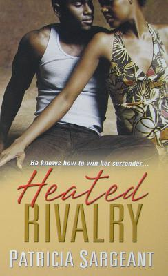 Heated Rivalry by Patricia Sargeant