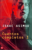 Cuentos Completos I by Isaac Asimov