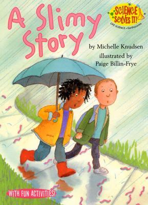 A Slimy Story by Michelle Knudsen