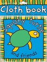 Squishy Turtle And Friends by Roger Priddy