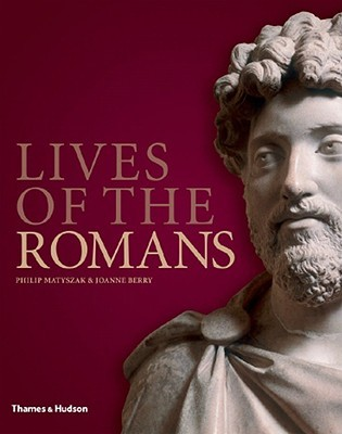 Free download Lives of the Romans by Philip Matyszak, Joanne Berry PDF