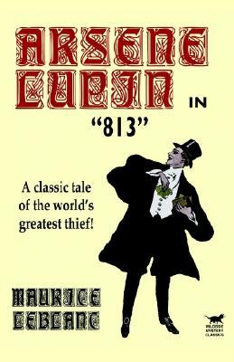 Arsène Lupin in 813 by Maurice Leblanc