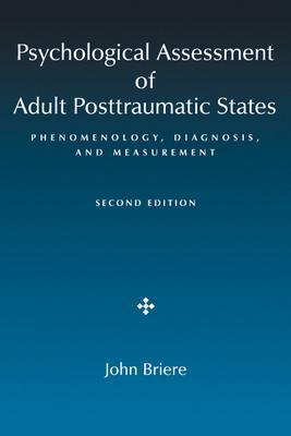 Psychological Assessment of Adult Posttraumatic States: Phenomenology, Diagnosis, and Measurement