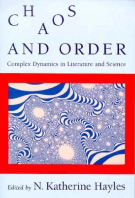 Chaos and Order by N. Katherine Hayles