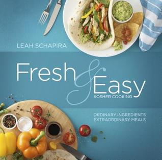 Fresh & Easy Kosher Cooking by Leah Schapira