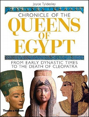 Chronicle of the Queens of Egypt by Joyce A. Tyldesley