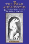 The Bear and His Sons: Masculinity in Spanish and Mexican Folktales
