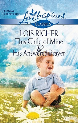 This Child of Mine and His Answered Prayer  (Love Inspired Classics)
