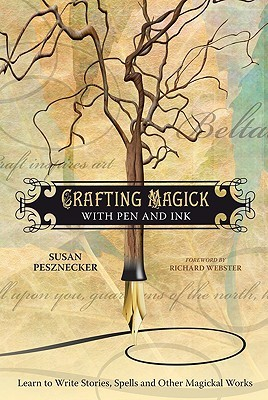 Crafting Magick with Pen and Ink by Susan Pesznecker
