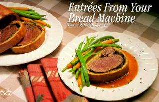 Entrees from Your Bread Machine by Donna R. German