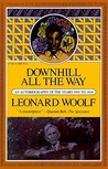 Downhill All The Way: An Autobiography of the Years 1919 To 1939