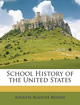 School History of the United States by Augusta Blanche Berard