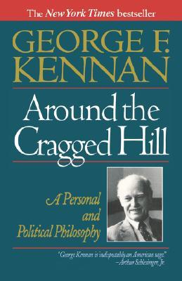 Around the Cragged Hill by George F. Kennan