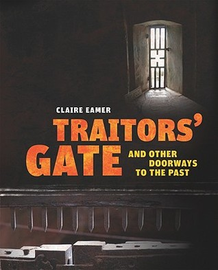 Traitors' Gate: And Other Doorways to the Past