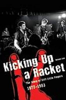 Kicking Up a Racket: The Story of Stiff Little Fingers, 1977-1983