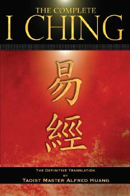 The Complete I Ching by Alfred Huang