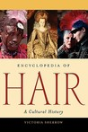 Encyclopedia of Hair: A Cultural History