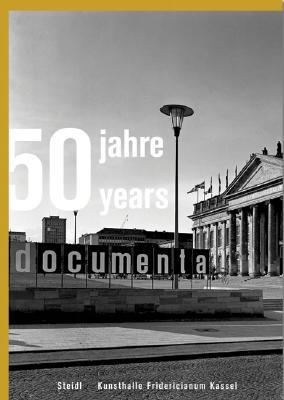 50 Jahre/Years Documenta 1955-2005
