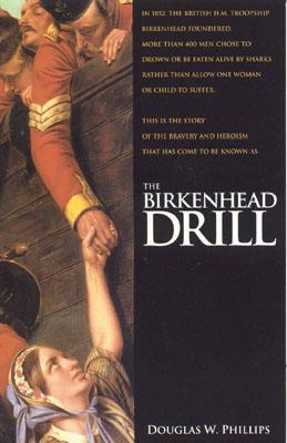 The Birkenhead Drill by Douglas W. Phillips