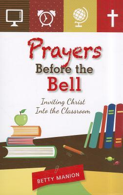 Prayers Before the Bell by Betty Manion