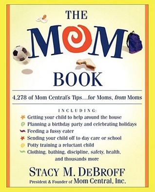 Mom Book : 4278 of Mom Central's Tips--For Moms from Moms