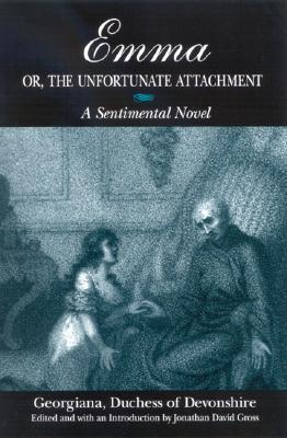 Emma, or the Unfortunate Attachment by Jonathan David Gross