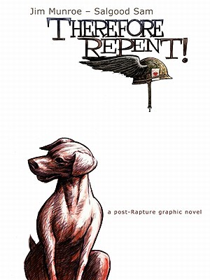 Therefore, Repent! by Jim Munroe