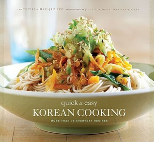 Quick and Easy Korean Cooking by Cecilia Hae-Jin Lee