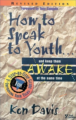 How to Speak to Youth . . . and Keep Them Awake at the Same Time by Ken Davis