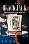 Real Word Blackjack: How to Win at Blackjack Without Counting Cards