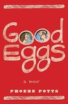 Good Eggs by Phoebe Potts