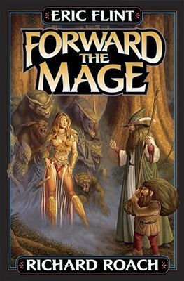 Forward the Mage by Eric Flint