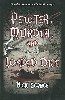 Pewter, Murder, and Loaded Dice by Nick Sconce