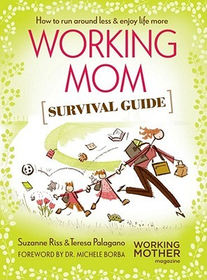 working mom survival guide how to run around less u0026amp enjoy life working mom survival guide back to work 296x400