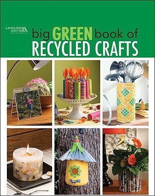 Big Green Book of Recycled Crafts by Allan Ed. House