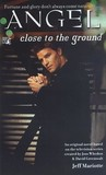 Close to the Ground (Angel: Season 1, #2)