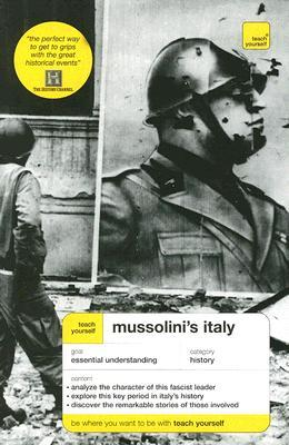 Teach Yourself Mussolinis Italy (Teach Yourself Series)  by  David Evans