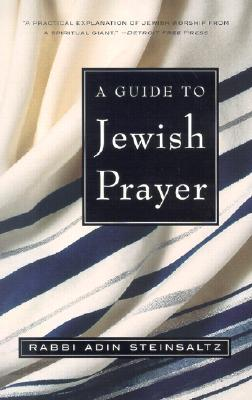 A Guide to Jewish Prayer by Adin Steinsaltz