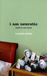i am neurotic: (and so are you)