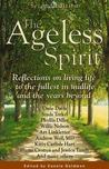 The Ageless Spirit, 2nd Edition: Reflections on Living Life to the Fullest in Midlife and the Years Beyond