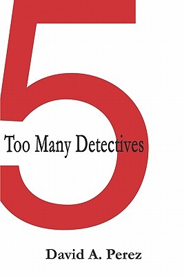 Five: Too Many Detectives