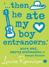 &quot;...Then He Ate My Boy Entrancers&quot; by Louise Rennison