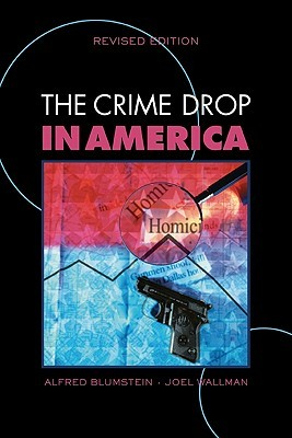 The Crime Drop in America by Alfred Blumstein