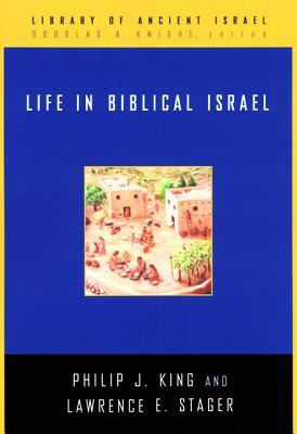 Download free Life in Biblical Israel PDB by Philip J. King, Lawrence E. Stager