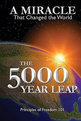 The 5000 Year Leap: A Miracle That Changed the World