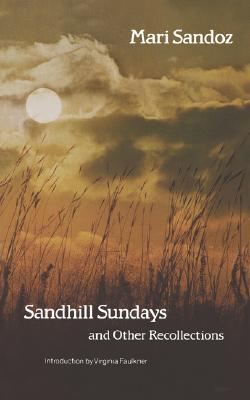 Sandhill Sundays and Other Recollections by Mari Sandoz