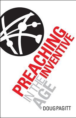 Preaching in the Inventive Age by Doug Pagitt