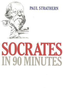 Socrates in 90 Minutes by Paul Strathern