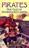 Pirates: True Tales of Notorious Buccaneers